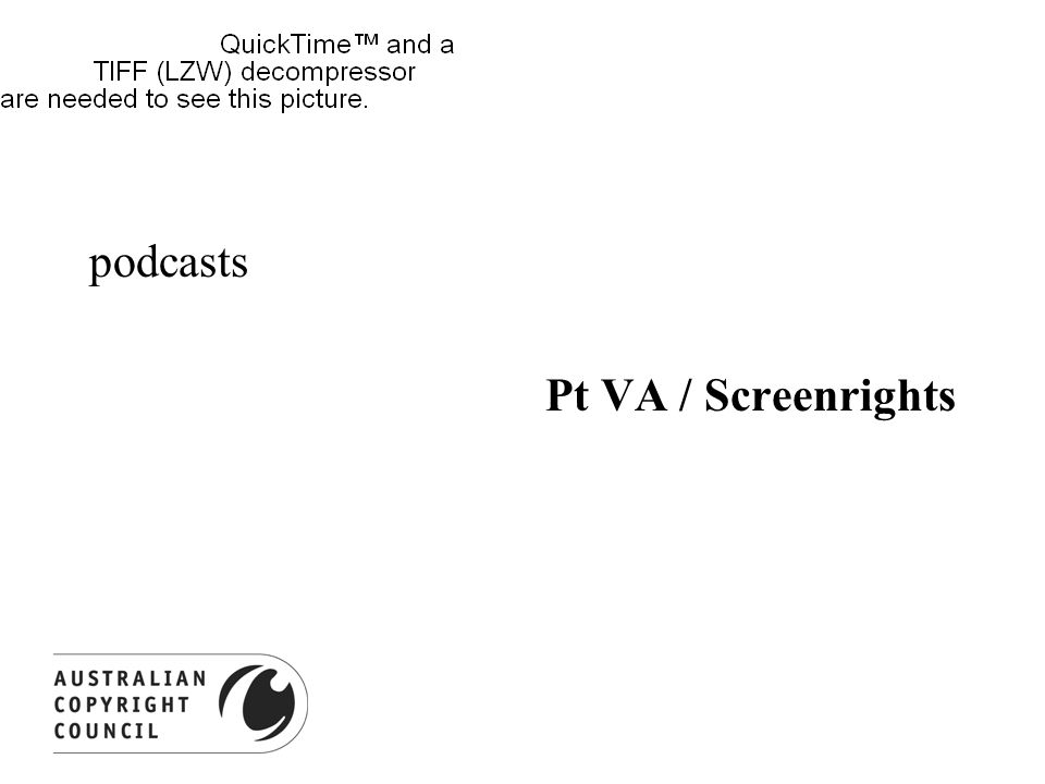podcasts Pt VA / Screenrights