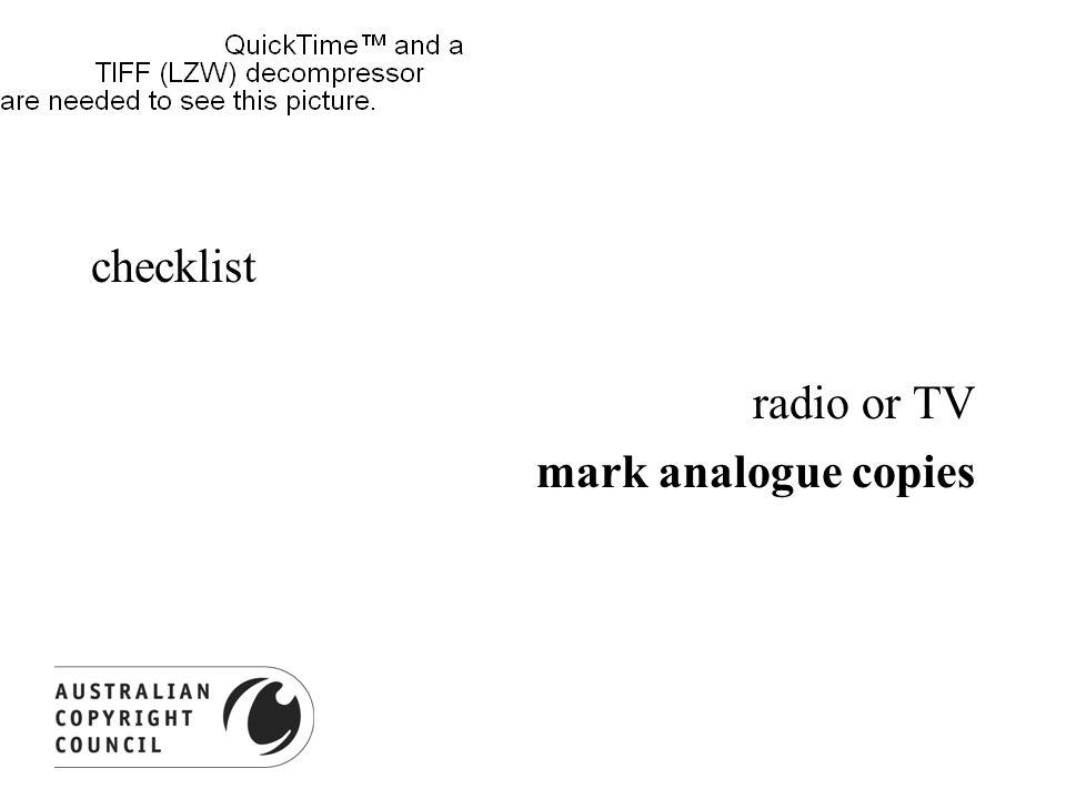 checklist radio or TV mark analogue copies notice