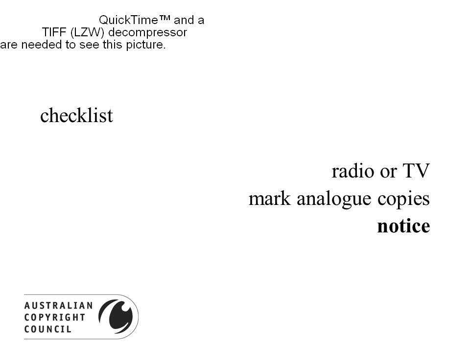 checklist radio or TV mark analogue copies notice access