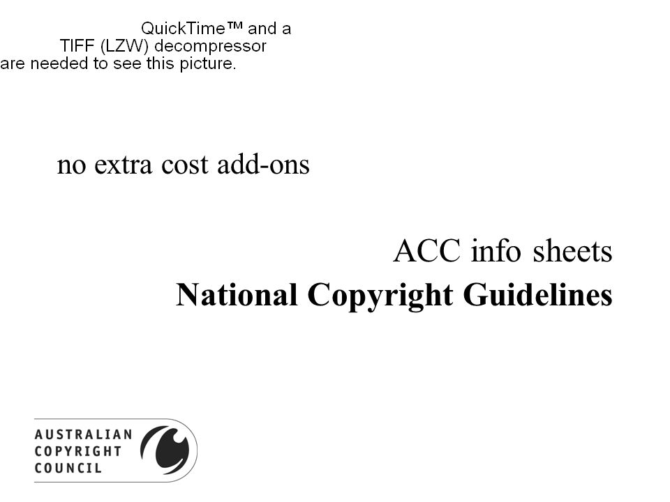 no extra cost add-ons ACC info sheets National Copyright Guidelines