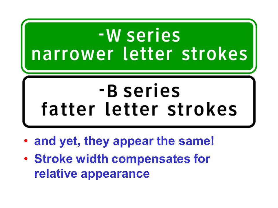 and yet, they appear the same! Stroke width compensates for relative appearance