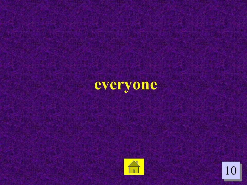10 everyone