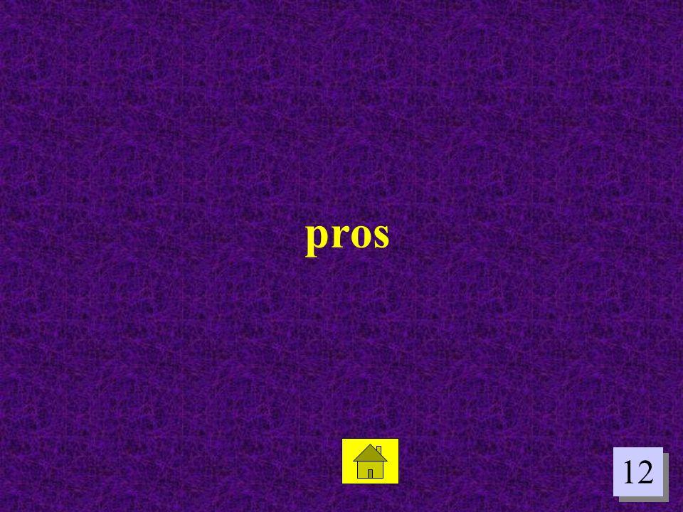 12 pros