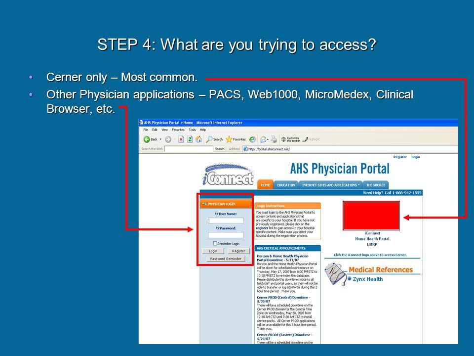 STEP 5: Cerner only Have you logged into Cerner on this computer before?Have you logged into Cerner on this computer before.