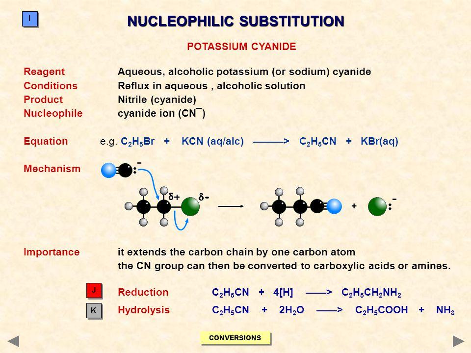POTASSIUM CYANIDE ReagentAqueous, alcoholic potassium (or sodium) cyanide ConditionsReflux in aqueous, alcoholic solution ProductNitrile (cyanide) Nuc