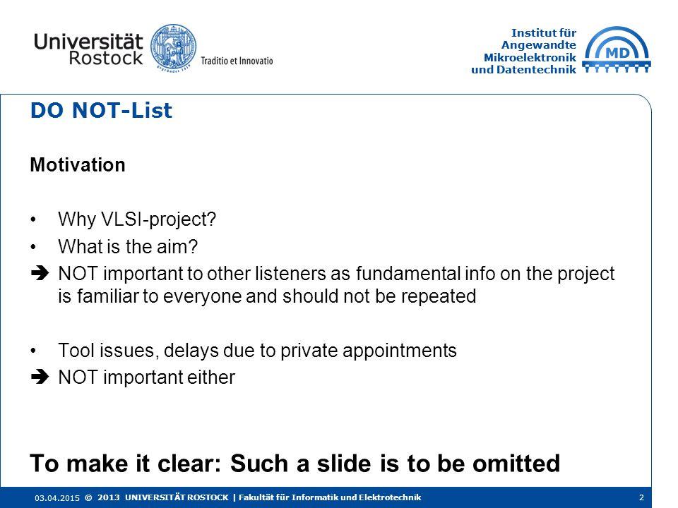 Institut für Angewandte Mikroelektronik und Datentechnik Institut für Angewandte Mikroelektronik und Datentechnik DO NOT-List Motivation Why VLSI-proj