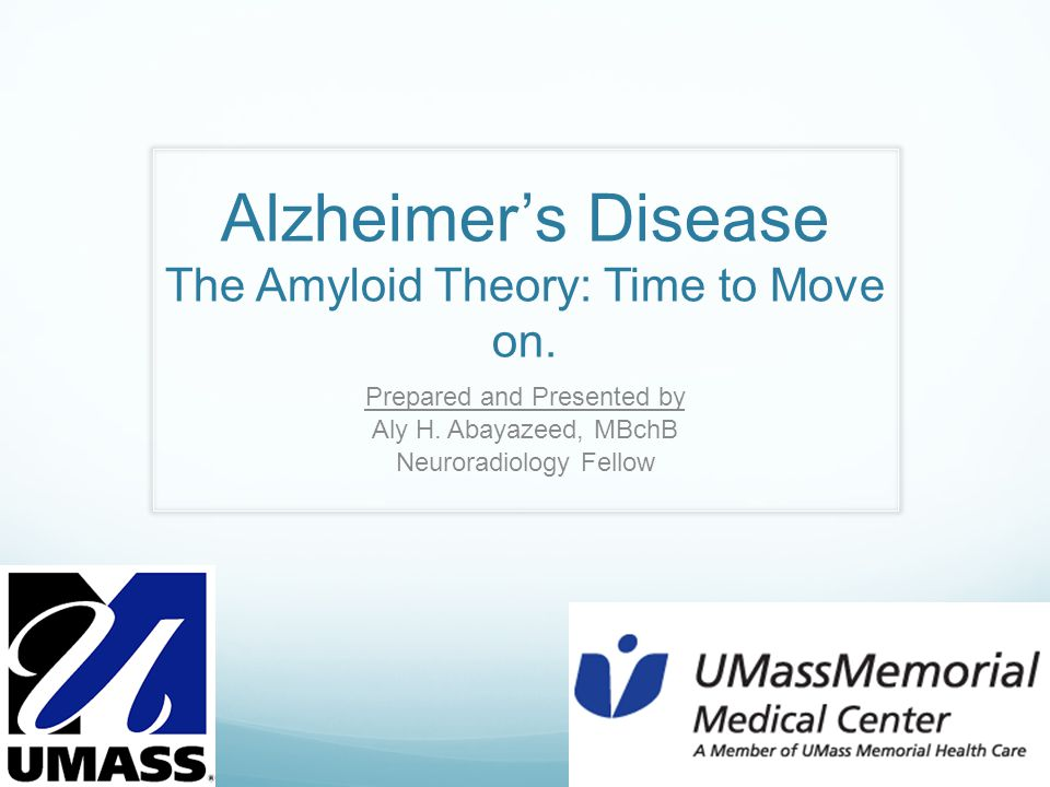 Alzheimer's Disease The Amyloid Theory: Time to Move on.