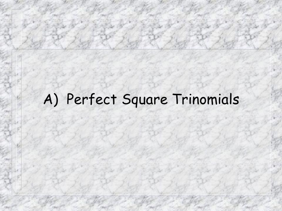 A) Perfect Square Trinomials