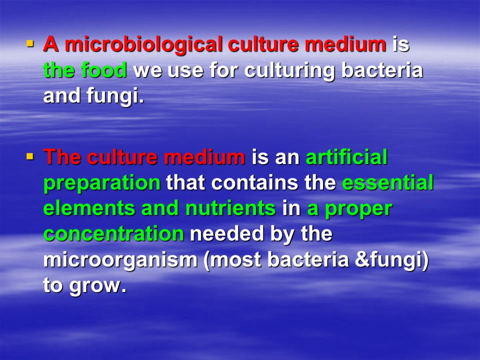  A microbiological culture medium is the food we use for culturing bacteria and fungi.