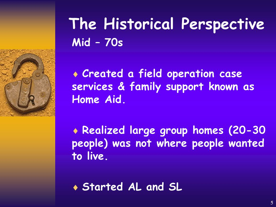 4 The Historical Perspective  1970s – Professional Influence  Mark Gold – People can learn – if one way doesn't work, try another way.