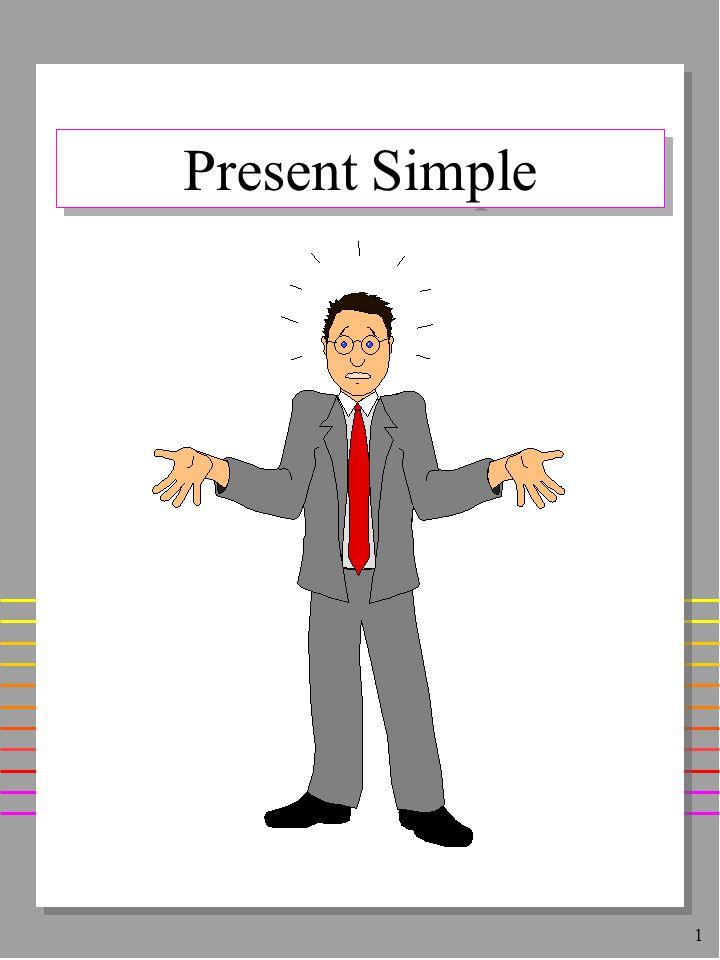 1 Present Simple