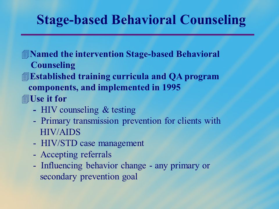  Named the intervention Stage-based Behavioral Counseling  Established training curricula and QA program components, and implemented in 1995  Use i