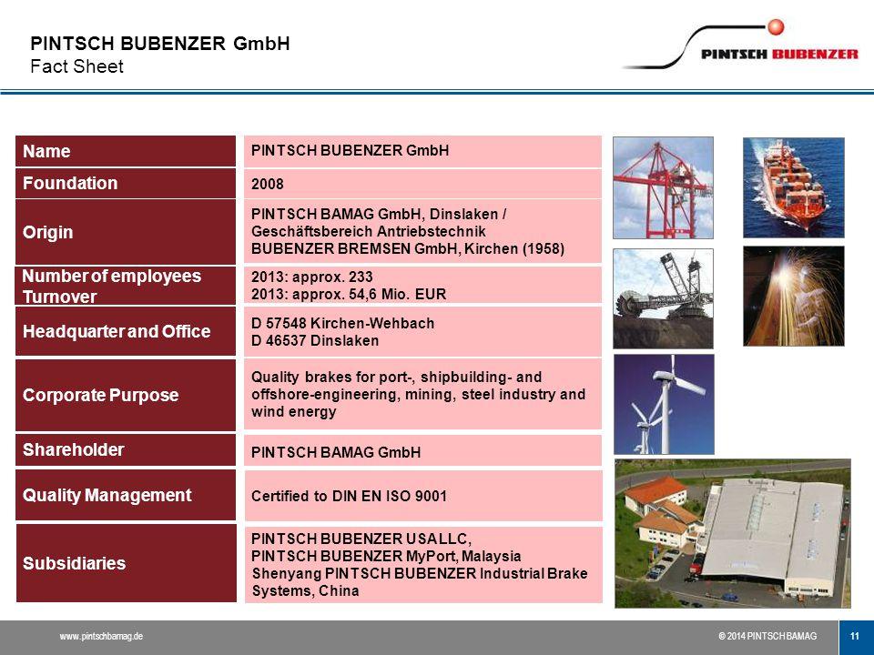 11 www.pintschbamag.de© 2014 PINTSCH BAMAG PINTSCH BUBENZER GmbH Fact Sheet Name Foundation Origin Headquarter and Office Corporate Purpose Shareholde