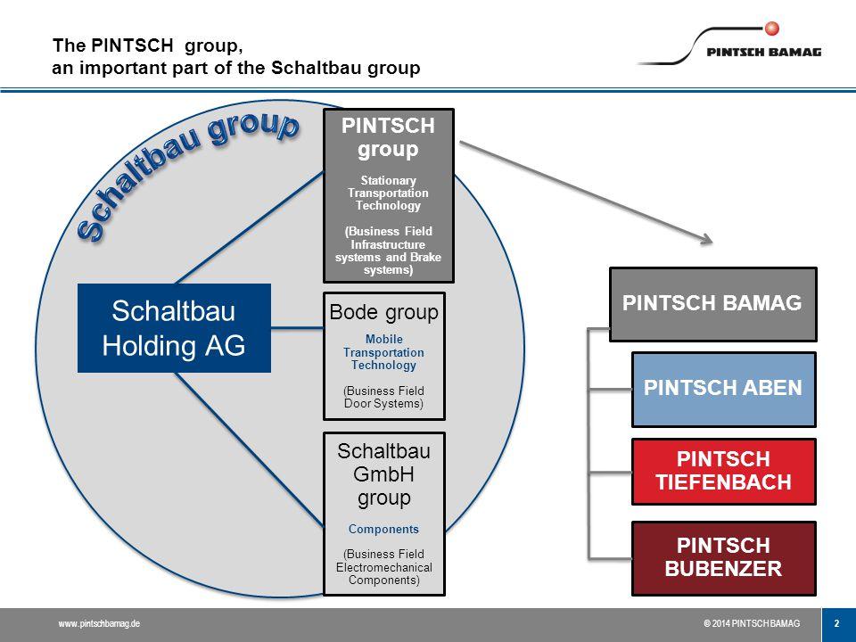 2 www.pintschbamag.de© 2014 PINTSCH BAMAG The PINTSCH group, an important part of the Schaltbau group PINTSCH group Stationary Transportation Technolo