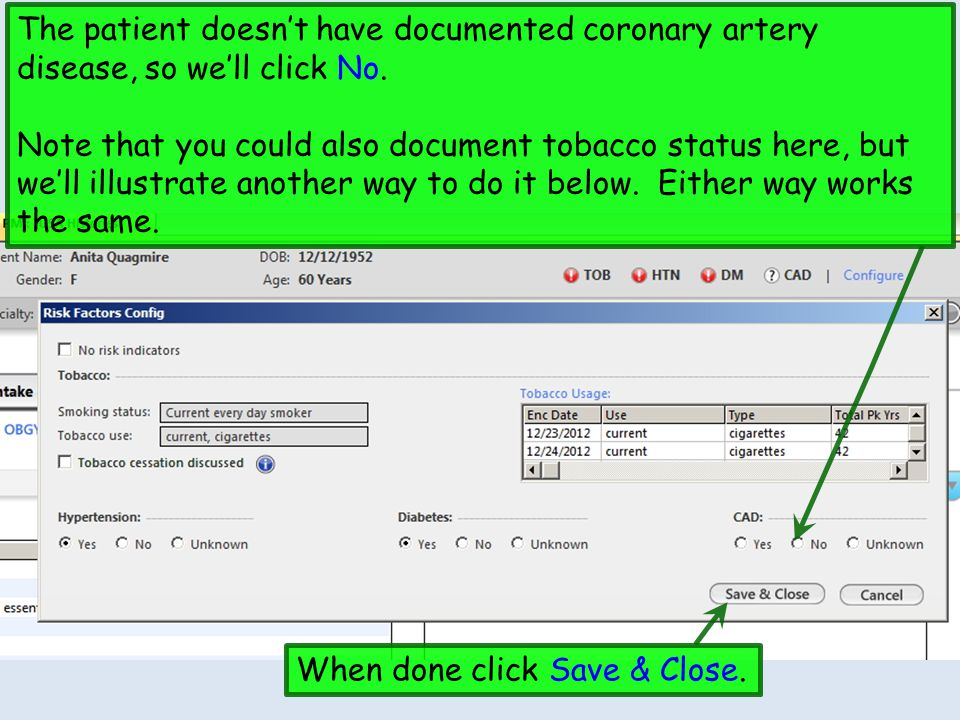 The patient doesn't have documented coronary artery disease, so we'll click No. Note that you could also document tobacco status here, but we'll illus