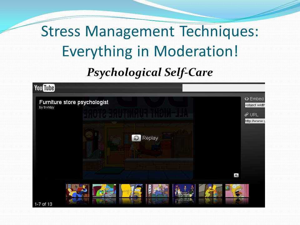 Stress Management Techniques: Everything in Moderation! Psychological Self-Care