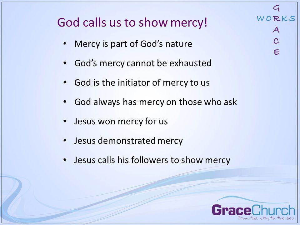 God calls us to show mercy.