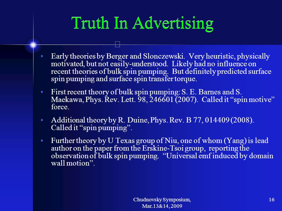 Chudnovsky Symposium, Mar.13&14, 2009 16 Truth In Advertising Early theories by Berger and Slonczewski.
