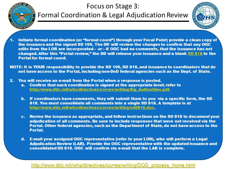 Focus on Stage 3: Formal Coordination & Legal Adjudication Review 1.Initiate formal coordination (or formal coord ) through your Focal Point; provide a clean copy of the issuance and the signed SD 106.