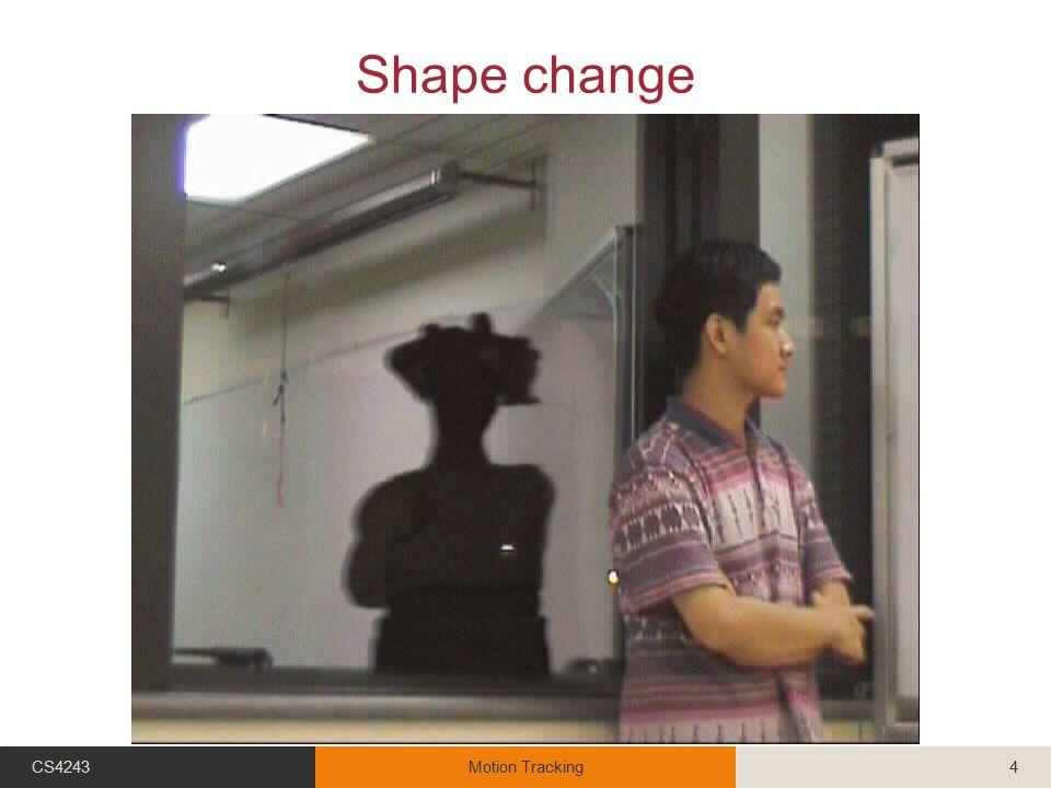 Shape change CS4243Motion Tracking4