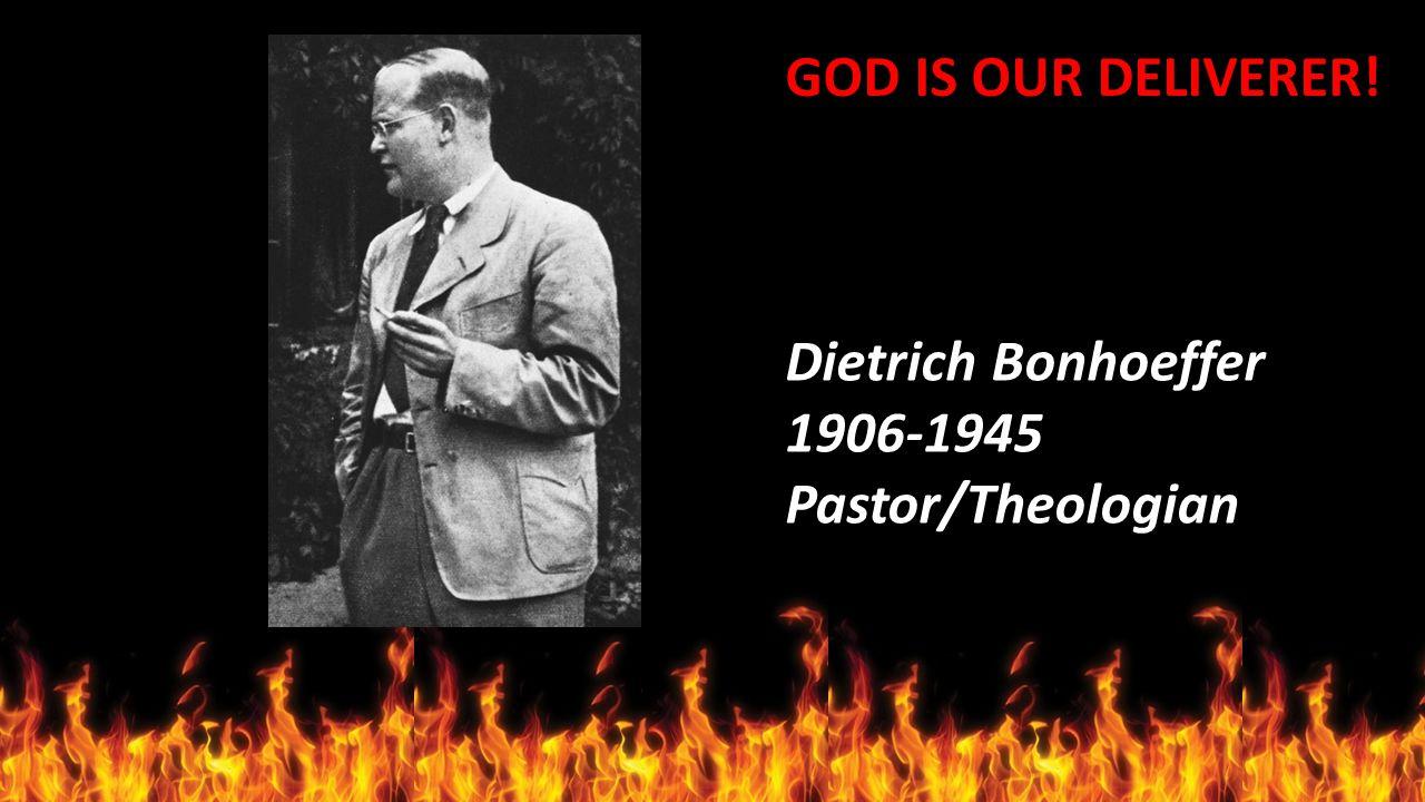 Dietrich Bonhoeffer 1906-1945 Pastor/Theologian