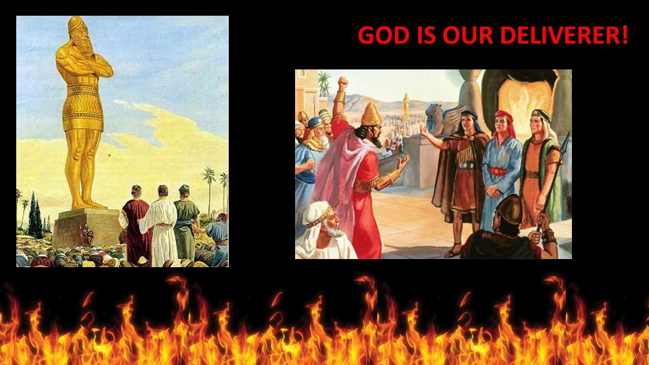 GOD IS OUR DELIVERER!
