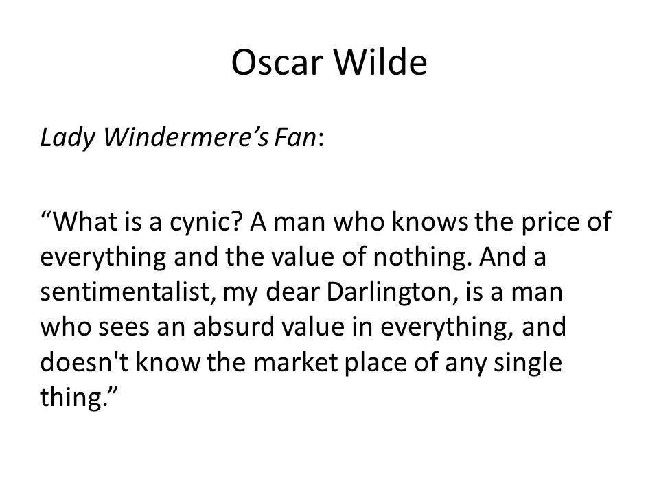Oscar Wilde Lady Windermere's Fan: What is a cynic.