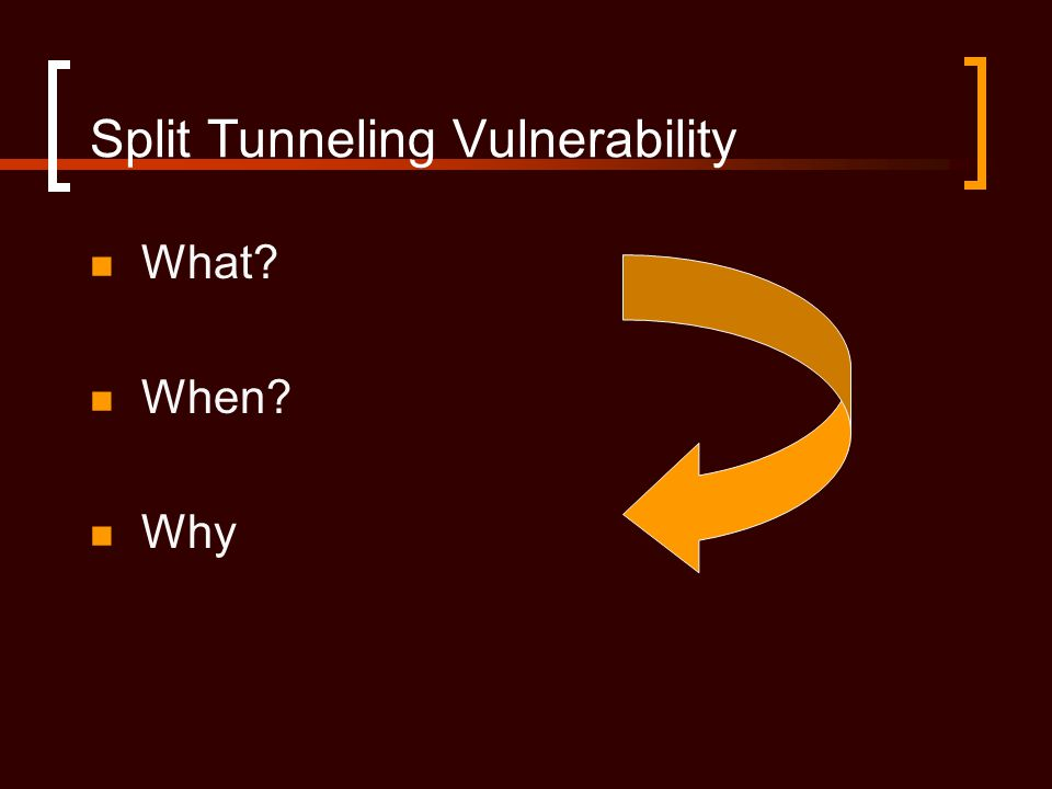 Split Tunneling Vulnerability What When Why