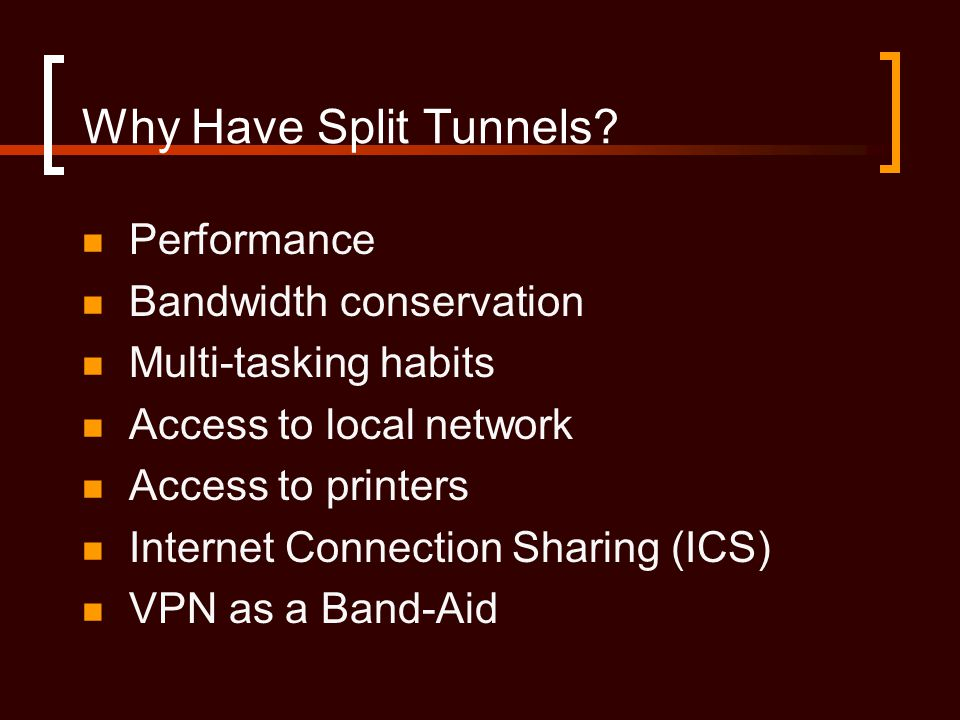 Why Have Split Tunnels.