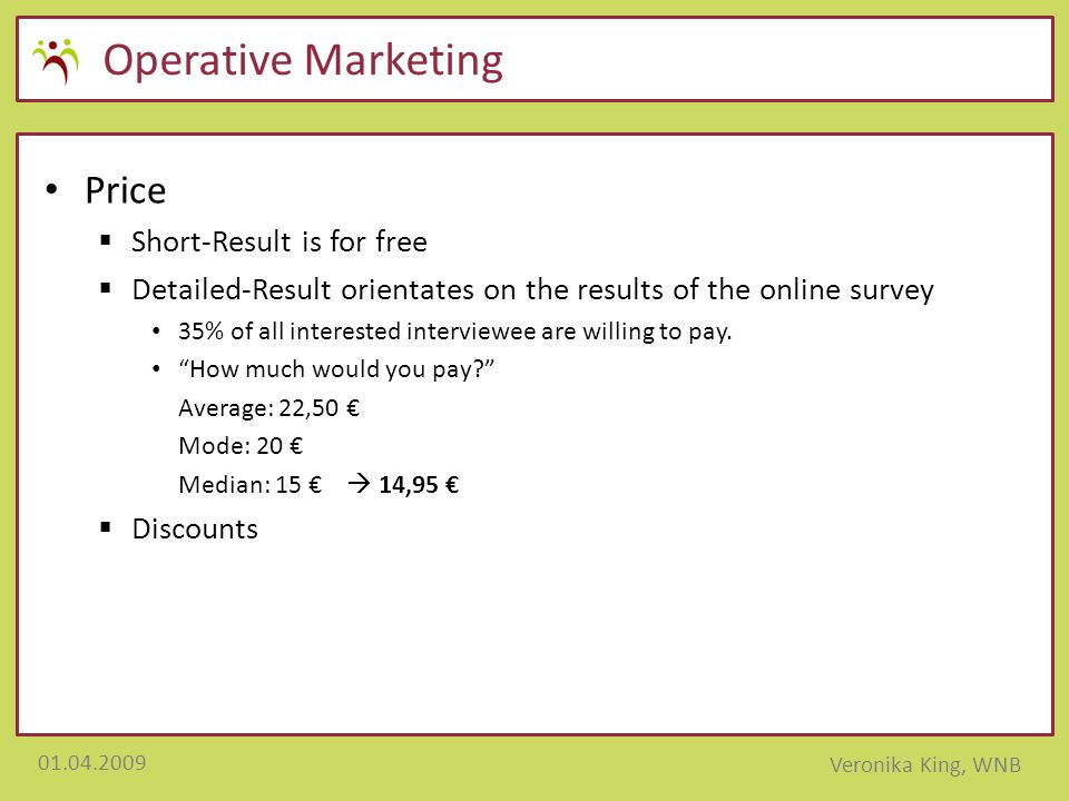 01.04.2009 Veronika King, WNB Operative Marketing Price  Short-Result is for free  Detailed-Result orientates on the results of the online survey 35