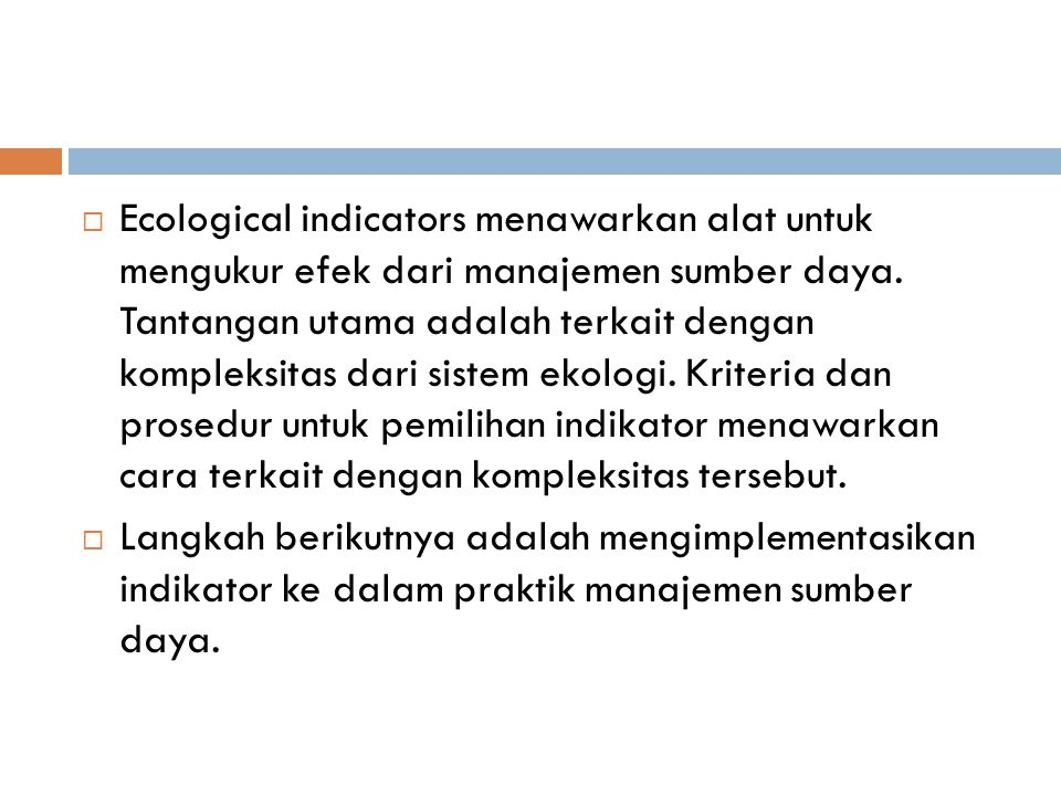  Ecological indicators menawarkan alat untuk mengukur efek dari manajemen sumber daya.