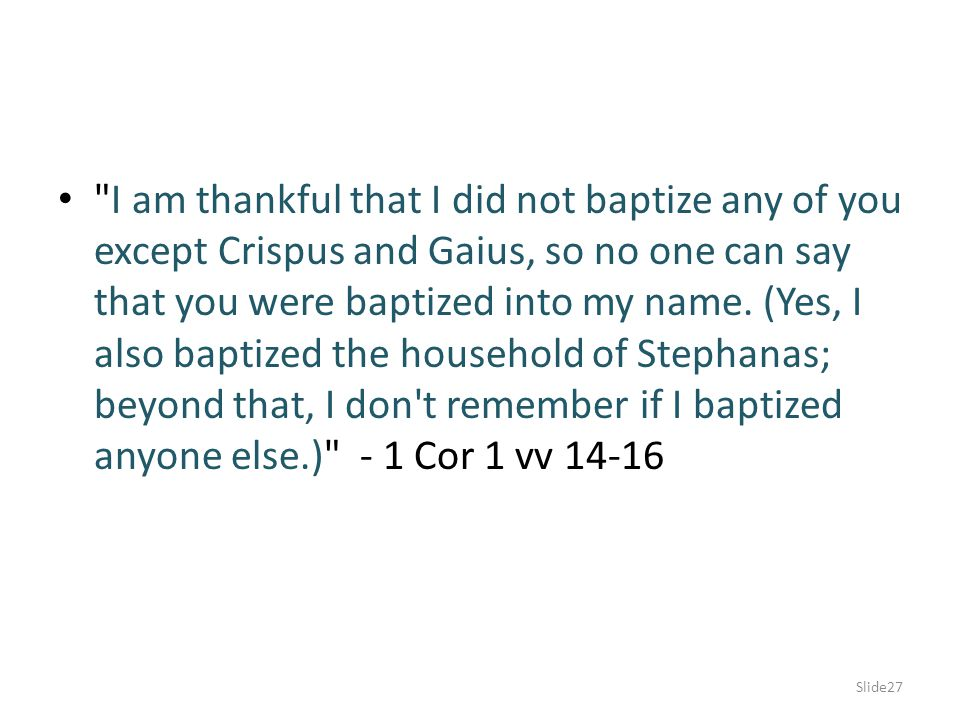 For Christ did not send me to baptize, but to preach the gospel--not with words of human wisdom, lest the cross of Christ be emptied of its power .