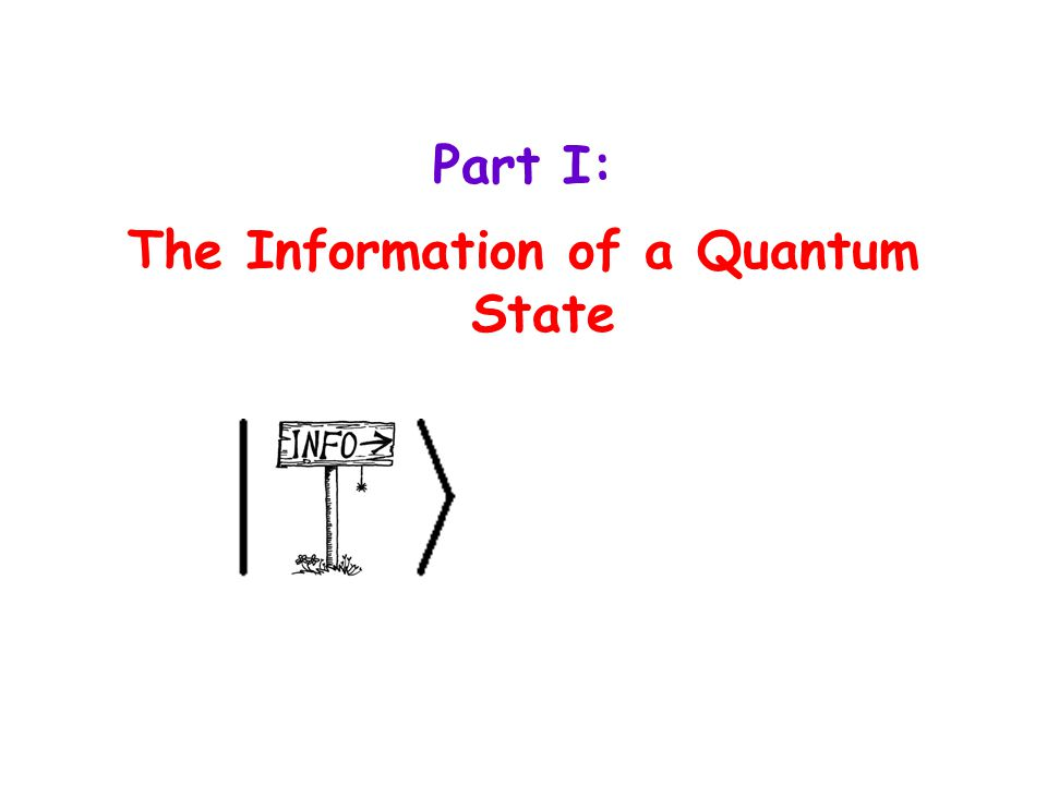 Part I: The Information of a Quantum State