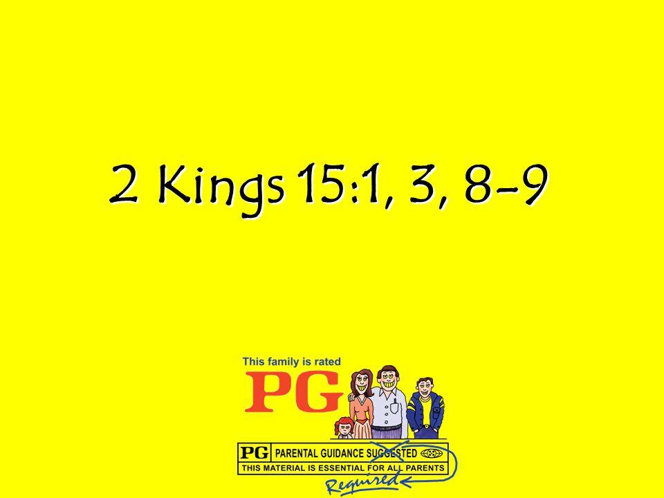 2 Kings 15:1, 3, 8-9