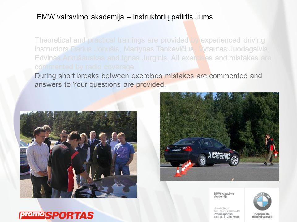 Theoretical and practical trainings are provided by experienced driving instructors Darius Jonušis, Martynas Tankevičius, Vytautas Juodagalvis, Edvinas Arkušauskas and Ignas Jurginis.