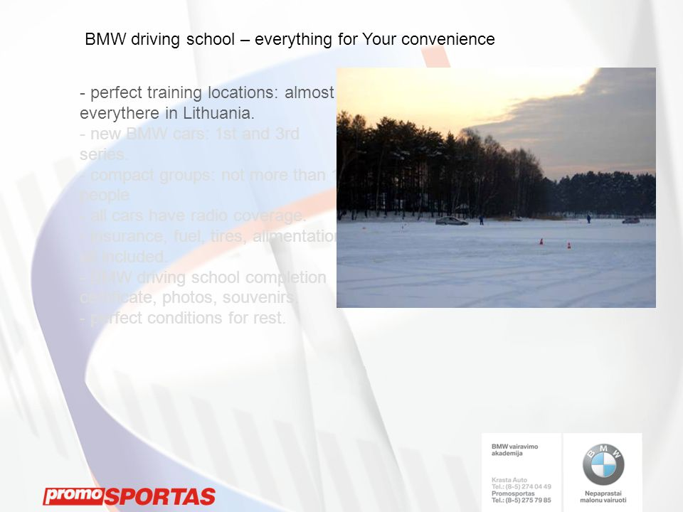 - perfect training locations: almost everythere in Lithuania.