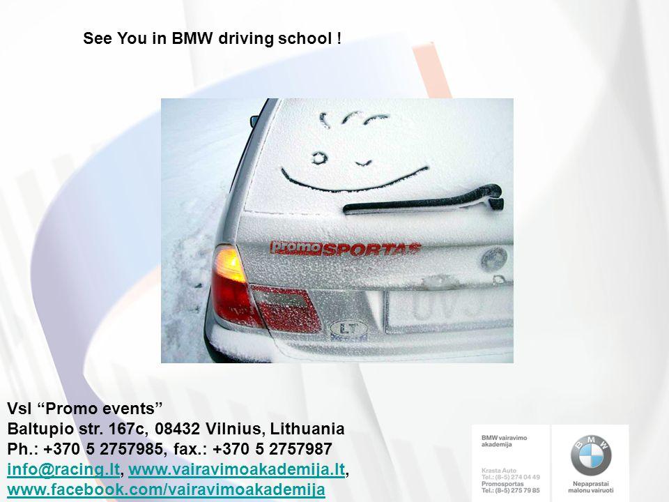 See You in BMW driving school . VsI Promo events Baltupio str.