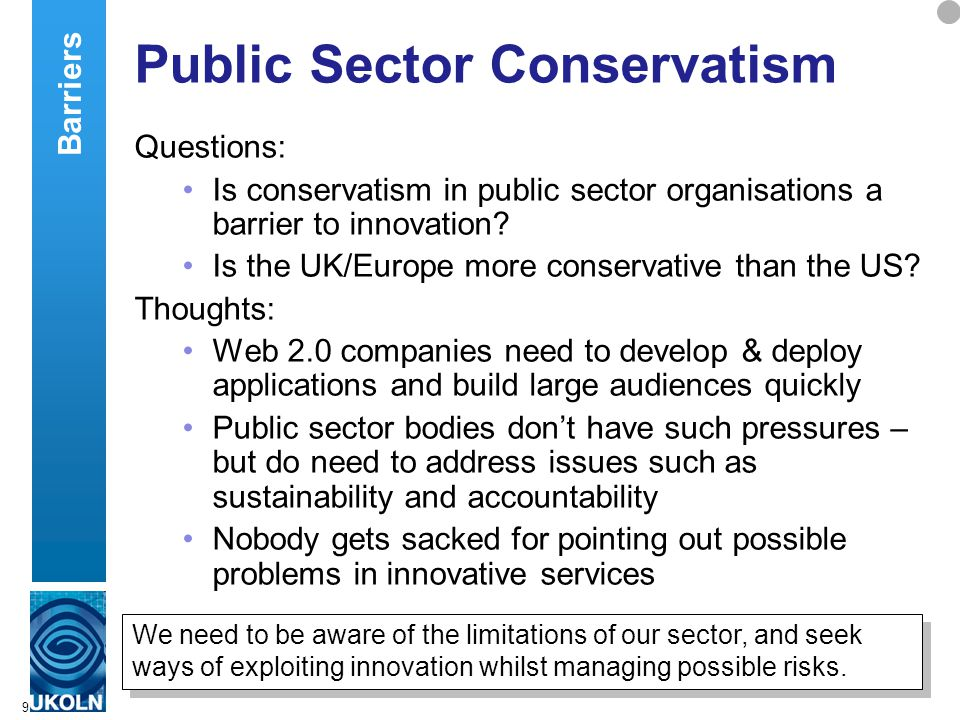 9 Public Sector Conservatism Questions: Is conservatism in public sector organisations a barrier to innovation.