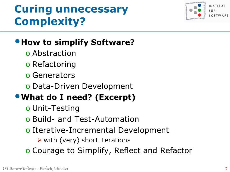 IFS: Bessere Software - Einfach, Schneller 7 Curing unnecessary Complexity.