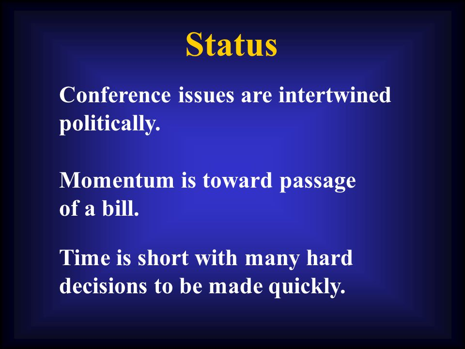 Status Conference issues are intertwined politically.