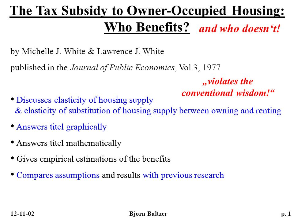 The Tax Subsidy to Owner-Occupied Housing: Who Benefits? p. 1 Discusses elasticity of housing supply & elasticity of substitution of housing supply be