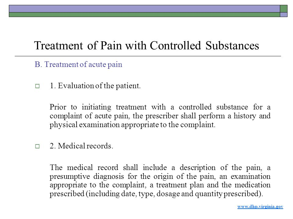www.dhp.virginia.gov Treatment of Pain with Controlled Substances B.
