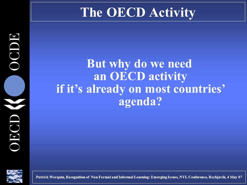 The OECD Activity But why do we need an OECD activity if it's already on most countries' agenda.