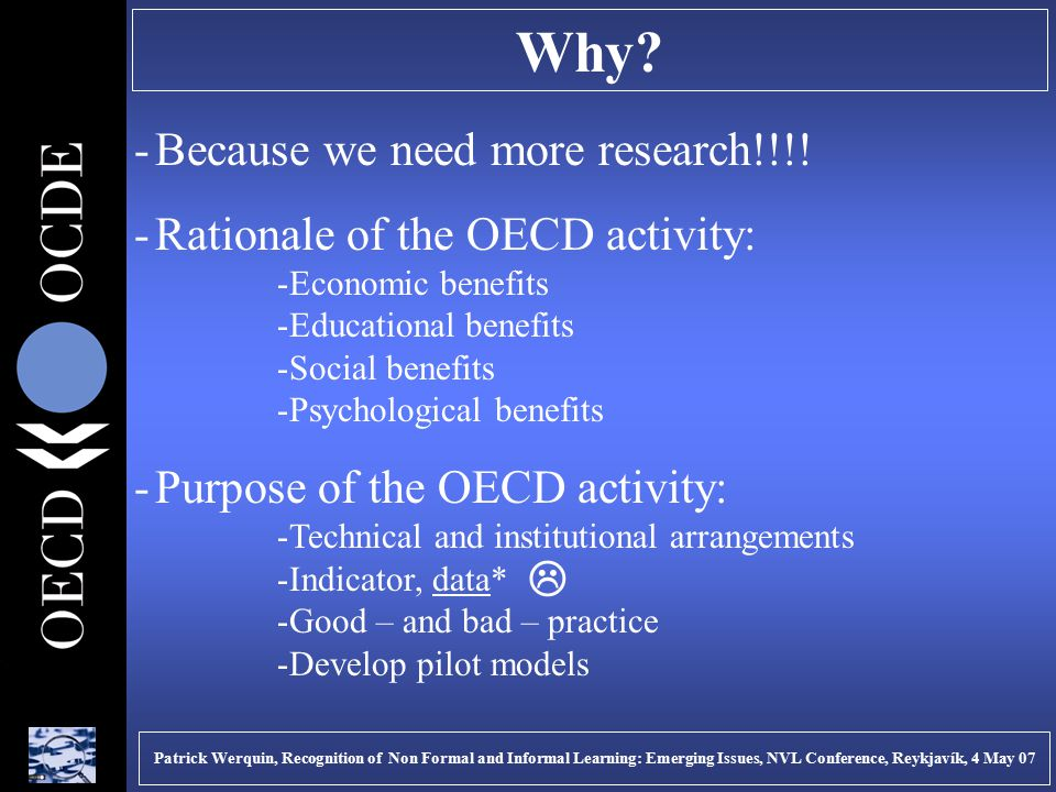 Why. -Because we need more research!!!.