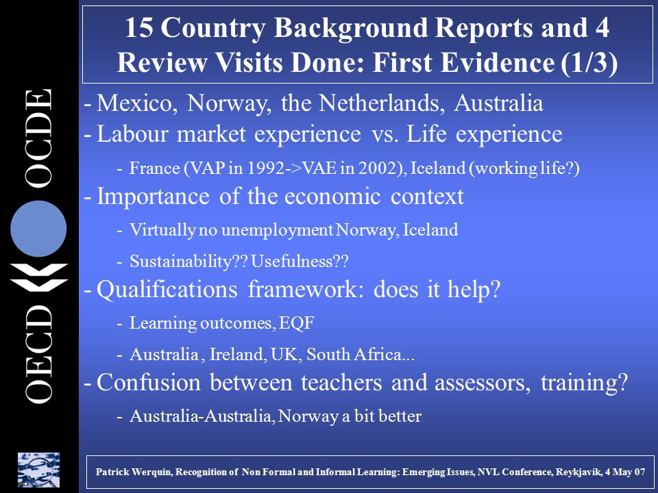 15 Country Background Reports and 4 Review Visits Done: First Evidence (1/3) -Mexico, Norway, the Netherlands, Australia -Labour market experience vs.