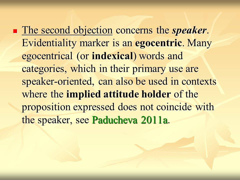 In Khrakovskij 2007 the speaker is claimed to be the implied surprise holder in example (6) – which to my mind is wrong.