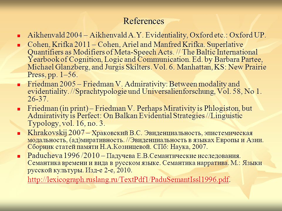 References Aikhenvald 2004 – Aikhenvald A.Y. Evidentiality, Oxford etc.: Oxford UP.