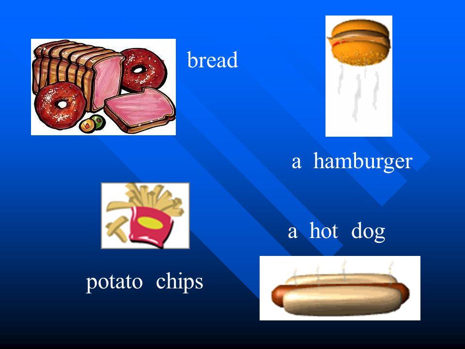 bread potato chips a hamburger a hot dog
