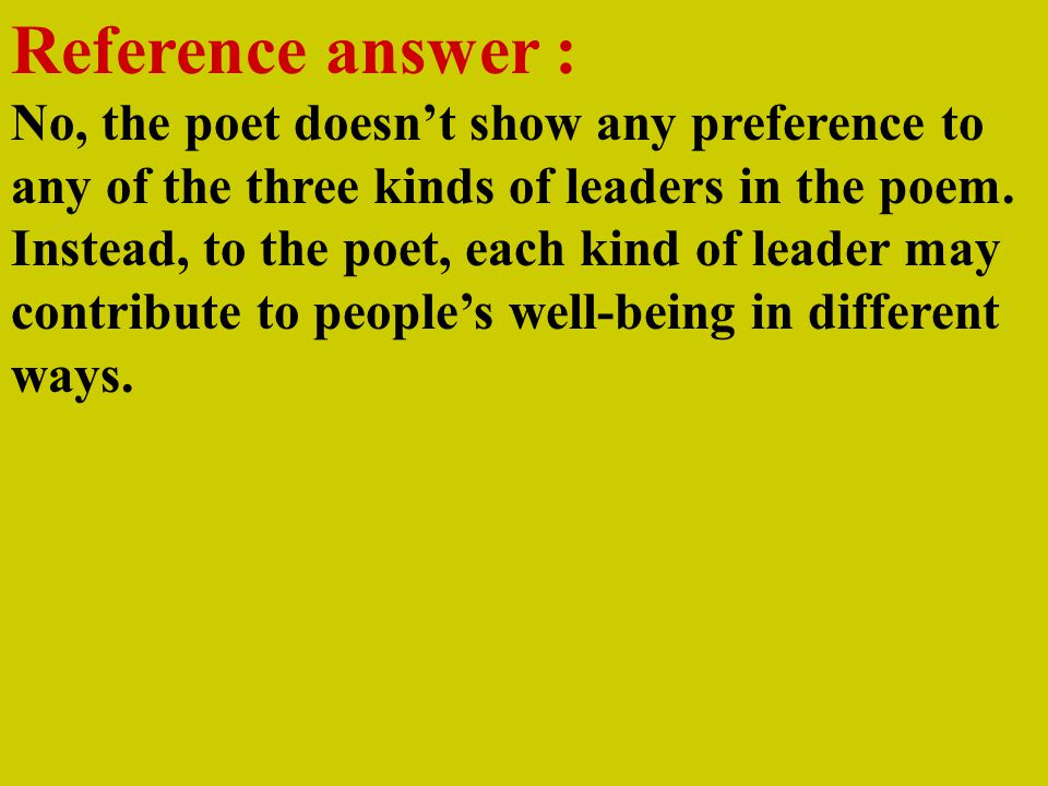 Questions: 2. Does the poet show any preference to one particular kind of leaders?