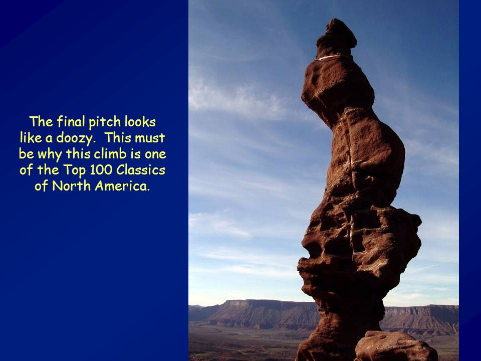 The final pitch looks like a doozy. This must be why this climb is one of the Top 100 Classics of North America.
